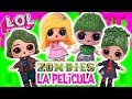 ZOMBIES DISNEY Channel LA PELICULA 🧟‍♂️💗 con Muñecas LOL SURPRISE - Juguetes Fantasticos