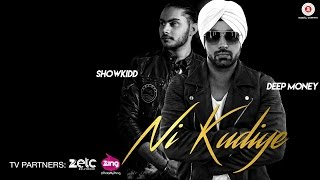 Download Ni Kudiye - Official Music Video | Deep Money | ShowKidd | Shivangi Bhayana Video