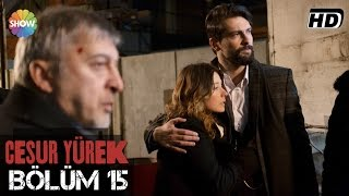 Download Cesur Yürek 15.Bölüm ᴴᴰ Video