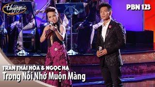 Download PBN 123 | Trần Thái Hòa & Ngọc Hạ - Trong Nỗi Nhớ Muộn Màng Video