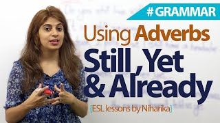 Download Adverbs those often cause difficulty - still, yet, and already. - English Grammar lesson Video