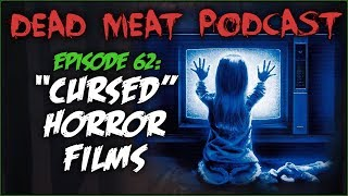 Download ″Cursed″ Horror Films (Dead Meat Podcast #62) Video