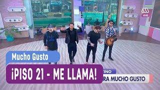 Download Radio Mucho Gusto - Piso 21 ''Me llama'' - Mucho Gusto 2017 Video