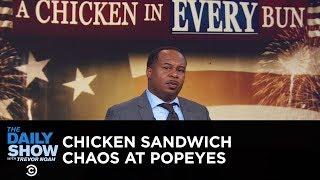 Download Popeyes Chicken Sandwich Pandemonium | The Daily Show Video