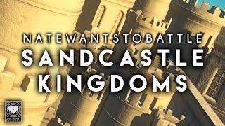 Download NateWantsToBattle - Sandcastle Kingdoms on iTunes & Spotify Video