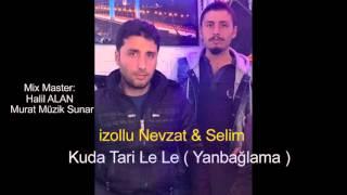 Download izollu Nevzat & Selim 2016 Kuda Tari Le Le - Yanbaglama 2016 Video