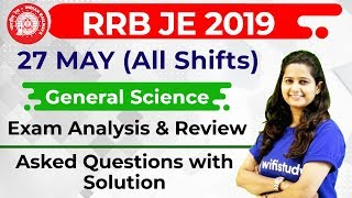 Download RRB JE 2019 (27 May 2019, All Shifts) General Science   JE CBT-1 Exam Analysis & Asked Questions Video