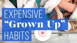 Download 7 ″Grown-Up″ Behaviors That Are Wasting Your Money Video