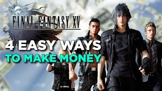 Download Final Fantasy XV - 4 Easy Ways to Earn Money Video