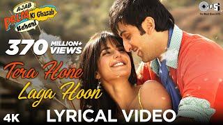 Download Tera Hone Laga Hoon Lyrical Video - Ajab Prem Ki Ghazab Kahani   Atif Aslam   Ranbir, Katrina Kaif Video