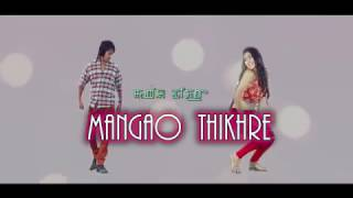 Download Mangao Thikhre - Official Music Video Release Video