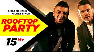 Download Rooftop Party - Amar Sandhu & Mickey Singh | Best Party Songs 2015 Video