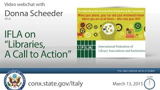 "Download IFLA on ""Libraries, A Call to Action"" - A conversation with Donna Scheeder Video"