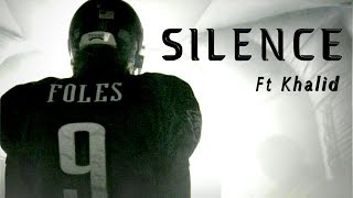 Download Nick Foles (Mini-Movie) SILENCE ft Khalid Video