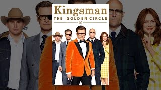 Download Kingsman: The Golden Circle Video