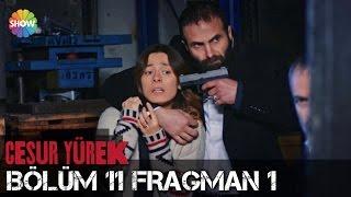 Download Cesur Yürek 11.Bölüm 1.Fragman Video