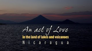 Download An act of love in the land of lakes and volcanoes, Nicaragua Video
