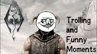 Download Skyrim: Trolling and Funny Moments Video