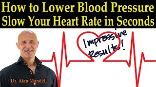 Download How to Lower Blood Pressure & Slow Down Your Heart Rate in Seconds - Dr. Alan Mandell, D.C. Video