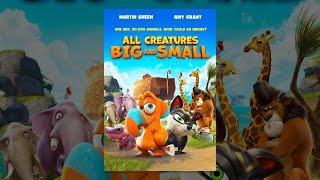 Download All Creatures Big and Small Video
