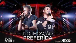 Download Zé Neto e Cristiano - NOTIFICAÇÃO PREFERIDA - #EsqueceOMundoLaFora Video