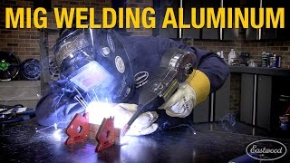Download How To MIG Weld Aluminum - Pointers and Troubleshooting with Eastwood Video