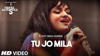 Download Tu Jo Mila I T-Series Acoustics I Aditi Singh Sharma Video