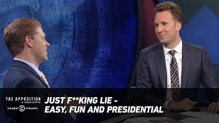 Download Just F**king Lie - Easy, Fun and Presidential - The Opposition w/ Jordan Klepper Video