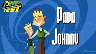Download johnny test Papa Johnny Video