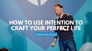 Download Craft A Perfect Life With Intention | Robbe Richman Video