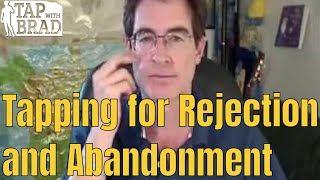 Download Tapping for Rejection and Abandonment - EFT with Brad Yates Video
