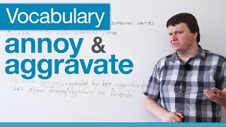 Download Vocabulary: How to Use 'Aggravate' and 'Annoy' Video
