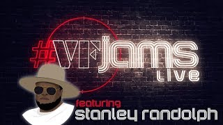 Download #VFJams LIVE! - Stanley Randolph Video