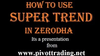 Download SuperTrend in Zerodha Kite Explained - Sourabh Gandhi - pivottrading.co.in (English + Hindi) Video