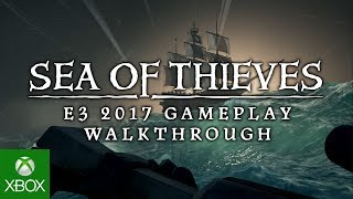 Download Sea of Thieves - E3 2017 - 4K Gameplay Walkthrough Video