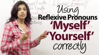 Download Using 'Myself', Yourself, Ourselves, Themselves Correctly - Reflexive Pronouns - Grammar lesson Video