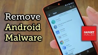 Download The Easiest Way to Uninstall Malware on an Android Device [How-To] Video