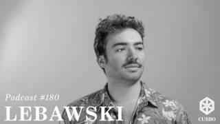 Download Cubbo Podcast #180 Lebawski (BE) Video