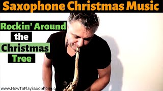 Download Christmas Saxophone Music - Rockin Around The Christmas Tree by Johnny Ferreira Video