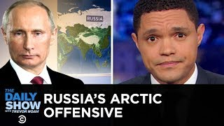 Download Putin's Plot to Take Over the Arctic   The Daily Show Video