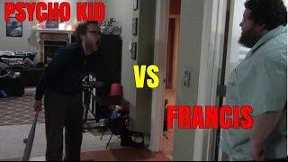 Download PSYCHO KID VS FRANCIS!!! Video