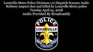 Download Louisville Metro Police Dispatch Scanner Audio suspect shot and killed by Louisville Metro police Video