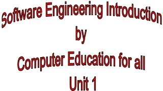Download Software Engineering Introduction by Computer Education for all Unit 1 Video