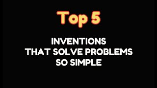 Download Top 5 Inventions That Solve Problems So Simple - Drone Camera Watch Video