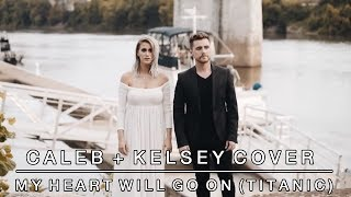 Download My Heart Will Go On (Titanic Theme Song) - Celine Dion | Caleb + Kelsey Cover Video