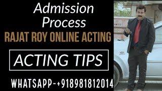 Download एक्टिंग में क्लास एडमिशन कैसे ले?Addmission Process,Rajat Roy Online Acting WhatsApp +91-8981812014 Video
