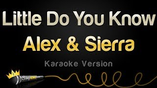 Download Alex & Sierra - Little Do You Know (Karaoke Version) Video