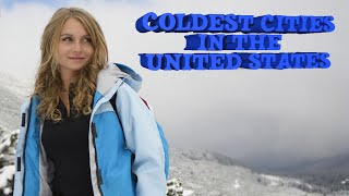 Download Top 10 Coldest cities in The United States. It's not all Alaska Video