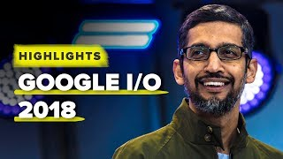 Download Google I/O 2018 highlights: Android P, Google Lens and AI Video