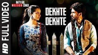 Download Dekhte Dekhte Full Song | Batti Gul Meter Chalu | Atif Aslam | Shahid K Shraddha K | Nusrat Saab Video
